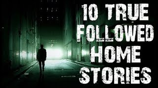 10 TRUE Disturbing & Creepy Followed Home Horror Stories | (Scary Stories)