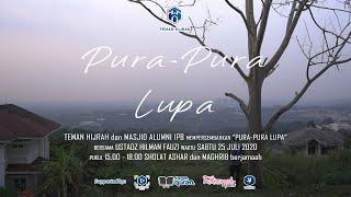 Download Mp3 Teman Hijrah | Pura Pura Lupa | Ustadz Hilman Fauzi