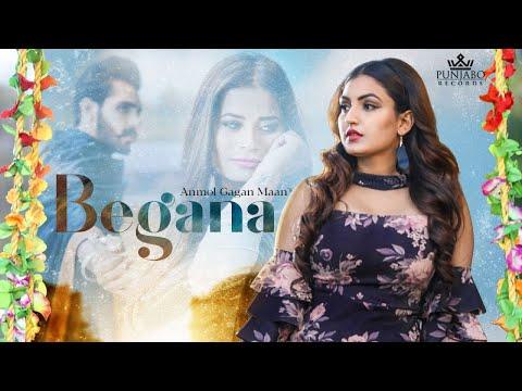 Anmol Gagan Maan  - Begana - Latest Punjabi Songs 2019