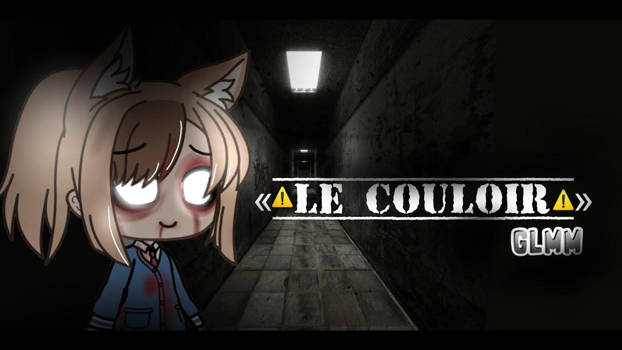 Download ☘︎ « Le Couloir » ☘︎    GLMM FR HORREUR -10 • Gacha Life Mini Movie • Muniwii