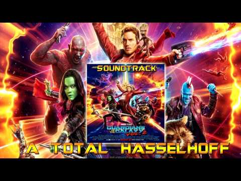 A Total Hasselhoff - Guardians of the Galaxy Vol 2 Original Score Soundtrack | By Tyler Bates