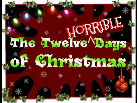 The Twelve Horrible Days of Christmas