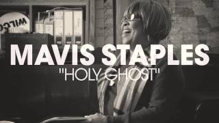 "Mavis Staples - ""Holy Ghost"" (Full Album Stream)"