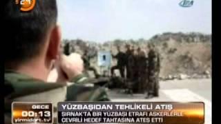 Şırnak'taki komutan'ın akılalmaz atış talimi