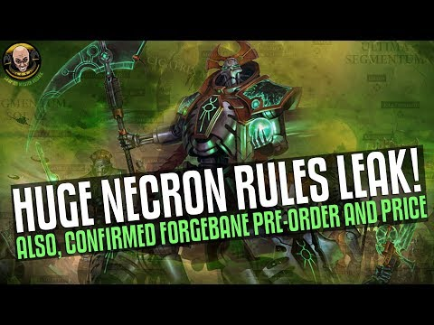 Huge Necron Codex Leak + Confirmed Forgebane Price/Pre-Orders! What a GLORIOUS week!