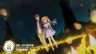 CHiE - Stay With Me...