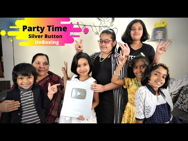 Silver play button unboxing / Party time / fun game / party dance / Yummy foods #LearnWithPari