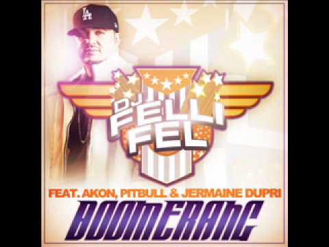DJ Felli Fel (Feat Akon, Pitbull, Jermaine Dupri) - Boomerang
