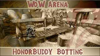HonorBuddy Arena Bot WoW
