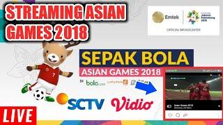 Download Video CARA LIVE STREAMING SEPAK BOLA ASIAN GAMES 2018 DI SCTV MP3 3GP MP4