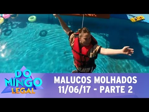 Domingo Legal (11/06/17) - Malucos Molhados - Parte 2