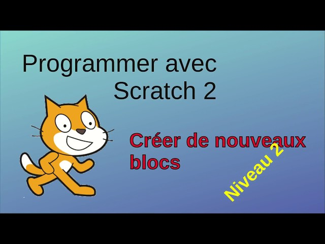 Programmer avec Scratch: création d'un nouveau bloc (niveau 2)