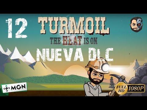 LA PEOR EXPLOTACION PETROLIFERA DE MI VIDA #12 - Turmoil: The Heat is On -1080p- Gameplay en ESPAÑOL