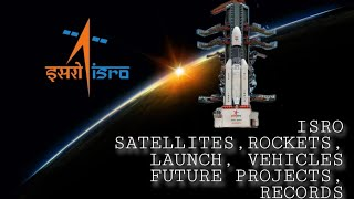 Indian Space Research Organisation  What is ISRO? History of ISRO  Satellites,rocket,future projects
