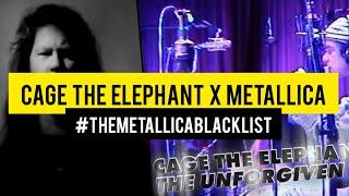 Cage The Elephant x Metallica – The Unforgiven #TheMetallicaBlacklist
