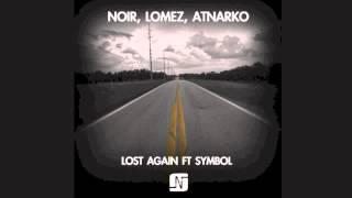 Noir, Lomez, Atnarko - Lost Again ft Symbol [Patrick Chardronnet Remix]  - Noir Music