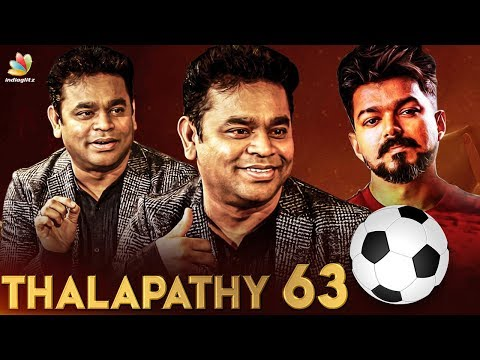 VIJAY 63 does this for the First Time in South India : AR Rahman Reveals | Interview Part 2