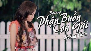 PHẬN BUỒN CON GÁI - HOÀNG CHÂU | OFFICIAL MUSIC VIDEO