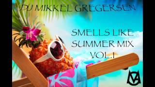 Smells Like Summer Mix Vol.1 (Tropical House) - DJ Mikkel Gregersen