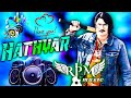 Hathyar Amit Saini Rohtakiya Dj Remix Song   Amit Saini Rohtakiya New Haryanavi Songs 2021