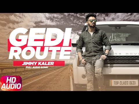 Gedi Route | Audio Song | Jimmy Kaler | Latest Punjabi Song 2018 | Speed Records