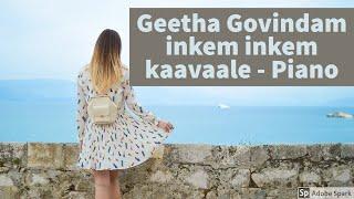 Geetha govindam #inkem inkem kaavaale chaaley idhi chaaley - #Telugu song in - #Piano Cover
