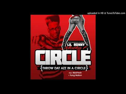 Lil Ronny MothaF feat. Mykfresh & Yung Nation - Circle (Clean)