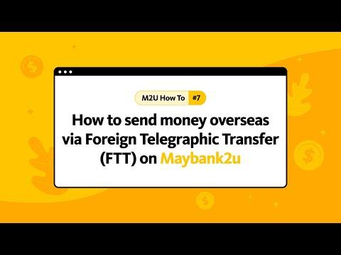 How to send money overseas via Foreign Telegraphic Transfer (FTT) on M2U