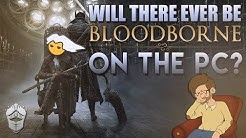 Is Bloodborne coming to the PC?