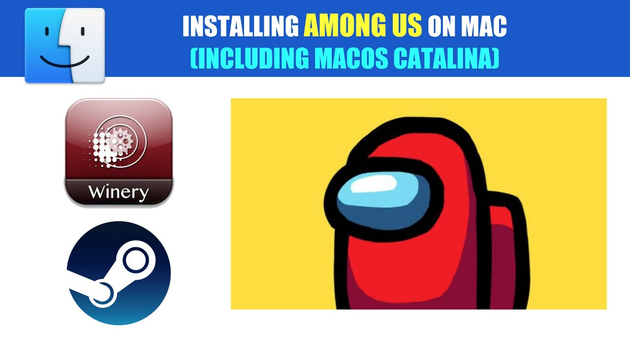 Installing Among Us Steam Version On Mac Catalina And Above Youtube