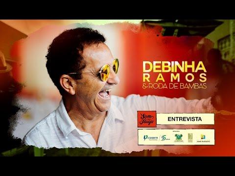 Debinha Ramos - Entrevista