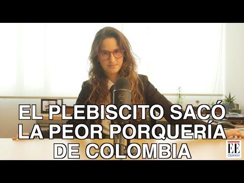 El plebiscito sacó la peor porquería de Colombia - La Pulla