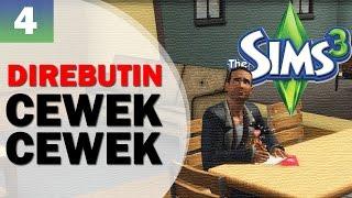 EPS 4 - DIREBUTIN CEWEK CEWEK - The Sims 3 Indonesia