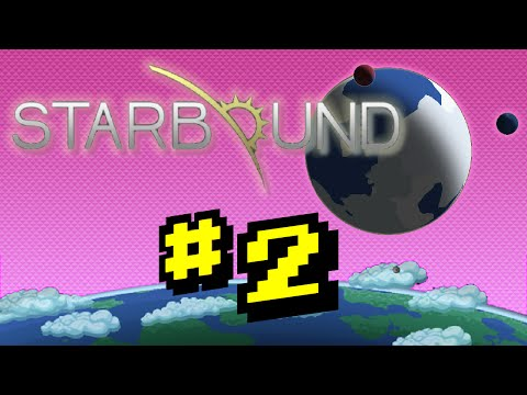 Starbound Part 2: Armed and Dangerous - N'GAMING |