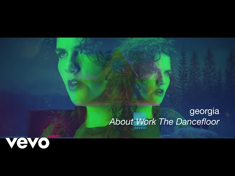 Смотреть клип Georgia - About Work The Dancefloor
