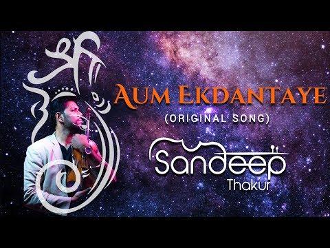 aum-ekdantaye---sandeep-thakur- -original-music- -lord-ganesha- -devotional