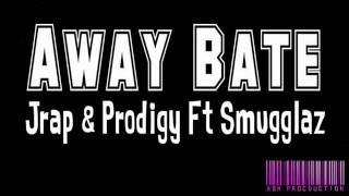 Repeat youtube video Away Bate - Jrap & Prodigy Ft Smugglaz