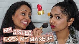 My Sister Does my Makeup! | Deepica Mutyala