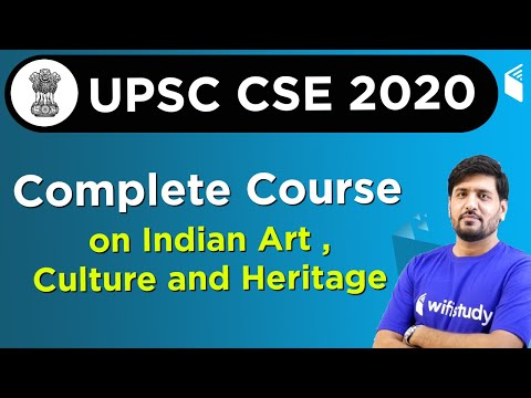 UPSC CSE 2020 | Complete Course on Indian Art, Culture and Heritage by Praveen Sir