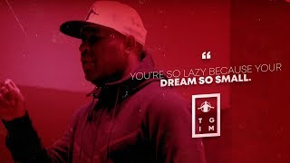 TGIM | DREAM SO SMALL