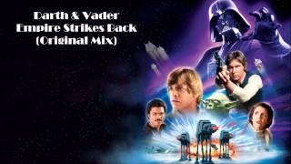 Darth & Vader - Empire Strikes Back (Original Mix)