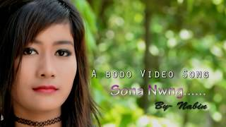 Sona Nwng Manw (A New Official HD Bodo Video 2017)