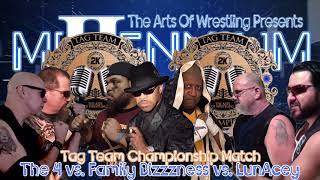 Tag Team Championship: The 4 vs. Family Bizzzness vs. LunAcey (Millennium II)