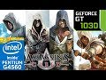 Assassin's Creed Franchise - GT 1030 - 1 - 2 - 3 - 4 - Origins - Unity - Syndicate - G4560 - Bench
