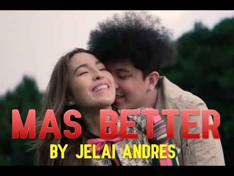 Mas Better Lyrics | Jelai Andres | Much better Jolai | Lyrics Video