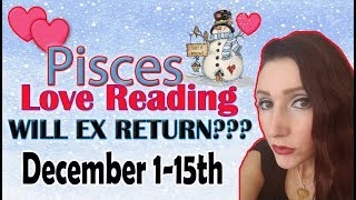 """Pisces, """"Omg what is going on here"""" DECEMBER 1-15 WILL YOUR EX RETURN LOVE READINGS"""
