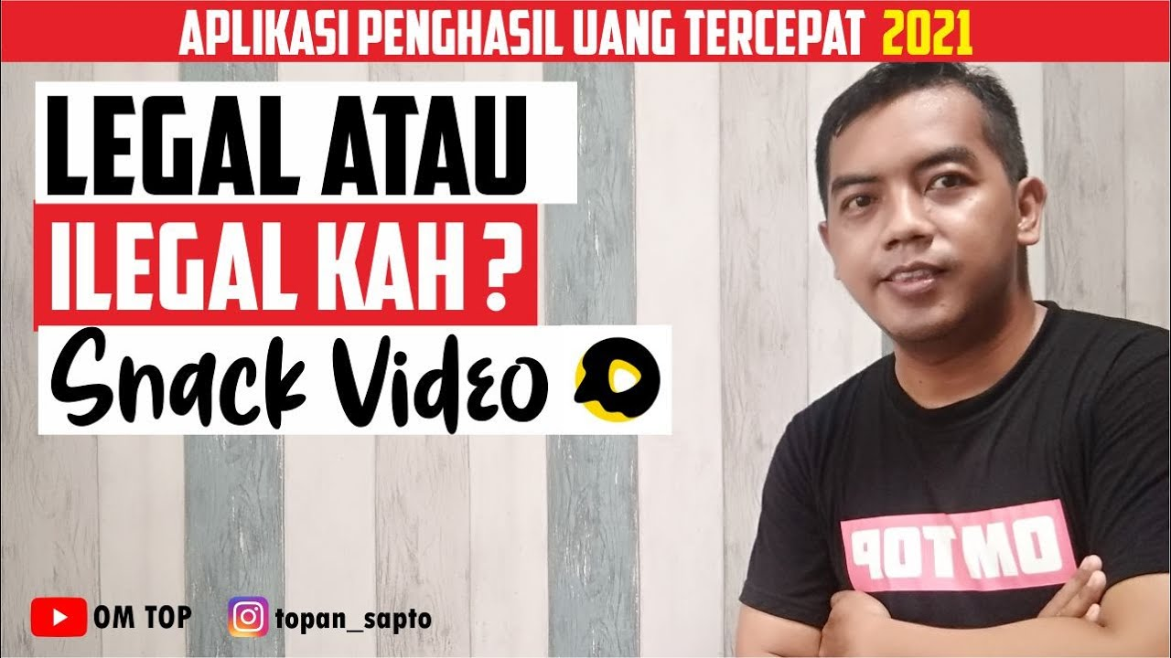 Legal Atau Ilegalkah Snack Video Aplikasi Penghasil Uang Youtube