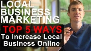 Local Business Marketing: How You Can Dominate Google With Online Marketing Tips and Techniques