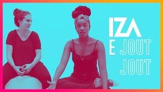 SEJA FELIZ NO YOUTUBE - IZA & Jout Jout