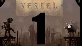 Vessel Gameplay - Pt 1 - Liquid